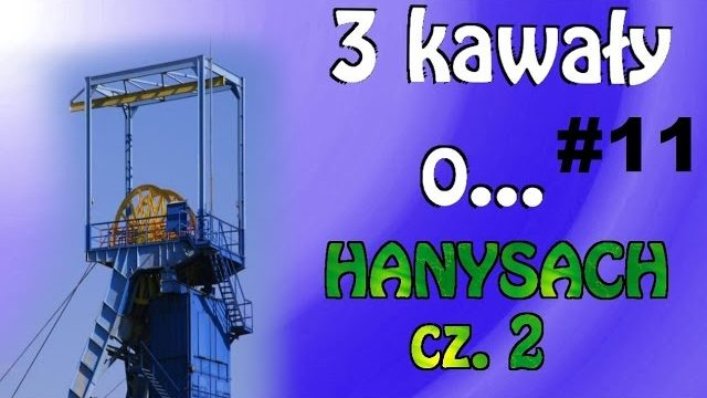3 Kawały o… HANYSACH cz.2 #11 – Marcin Sznapka