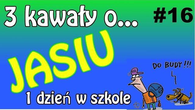 3 Kawały o… JASIU (1 dzień w szkole)  #16 – Marcin Sznapka