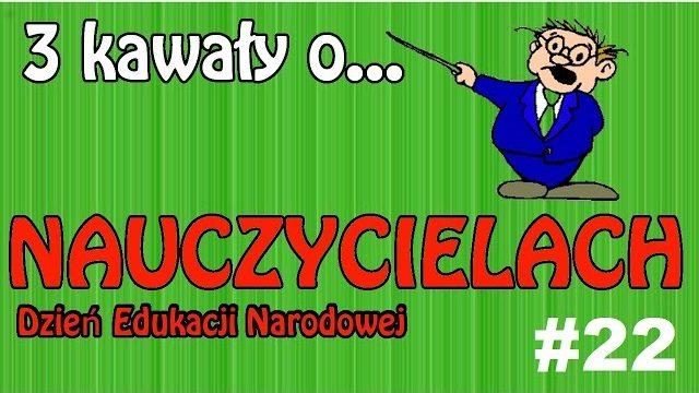 3 Kawały o…  Nauczycielach (Dzień Edukacji Narodowej) #22 – Marcin Sznapka