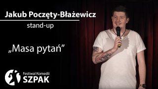 """Jakub Poczęty-Błażewicz stand-up: """"Masa pytań"""""""