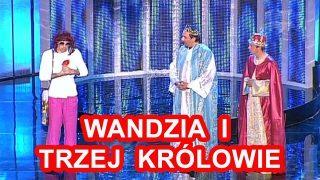 Kabaret Neo-Nówka – Wandzia i Trzej Królowie  –  ◔‿◔  i  ♛♚♛