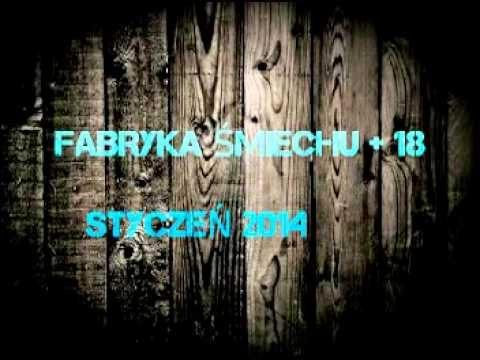 """Kawały +18 """"F-Ś + 18"""" STYCZEŃ 2014"""