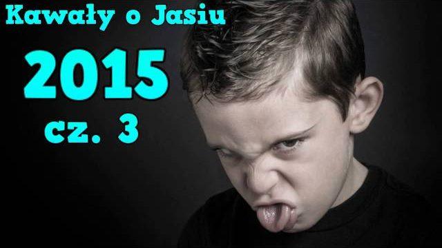 Kawały o Jasiu 2015 cz 3 śmieszne kawały o jasiu :D
