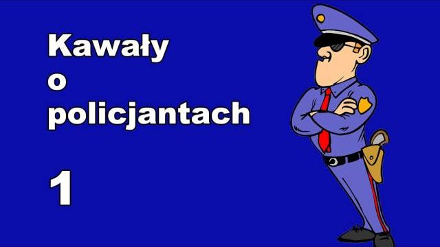 Kawały o policjantach cz 1