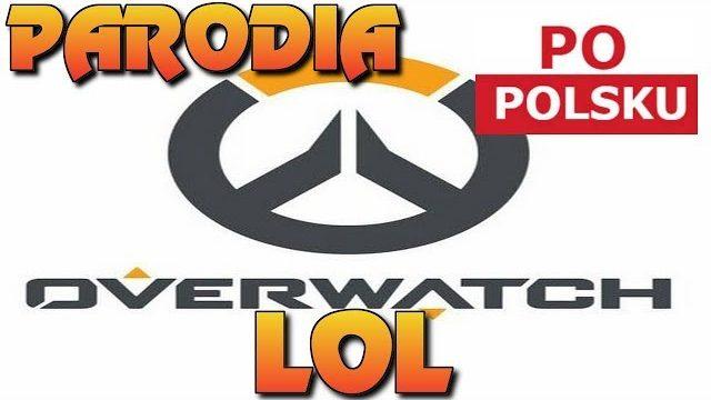 OVERWATCH LOL Parodia | Scenki rodzajowe | Śmieszne | Przeróbki [16+]