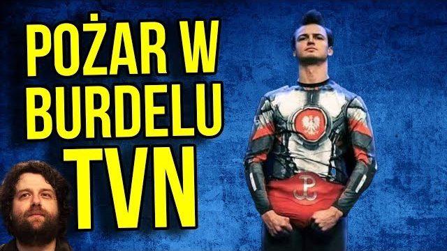 """Pożar w Burdelu: Fabryka Patriotów – """"KABARET"""" TVN Obraża Polskę i Polaków. Co zrobi PIS?"""