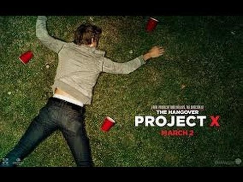 Project X – Full Movie (High Def!) 1080p