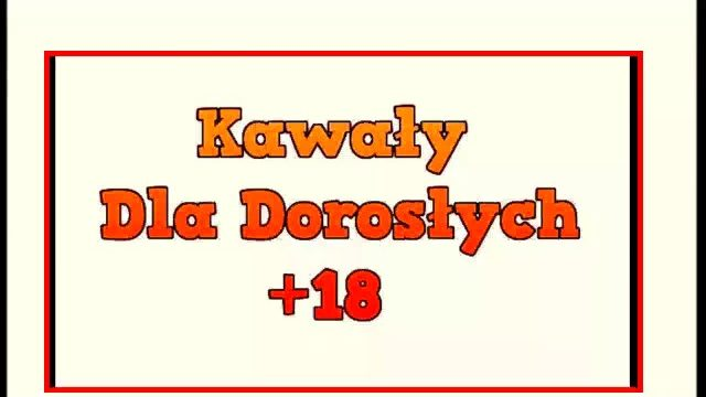 Śmieszne Dowcipy Kawały Tylko Dla Dorosłych z Przekleństwami +18 Polskie Po Polsku Teksty YT 2016