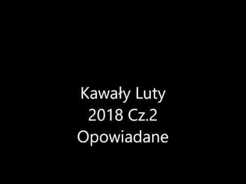 Śmieszne Kawały Dowcipy Luty 2018 Cz2 Opowiadane
