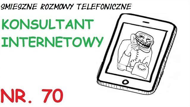 SMIESZNE ROZMOWY TELEFONICZNE – KONSULTANT INTERNETOWY (TROLLOWANIE KOLEGI