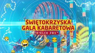 Świętokrzyska Gala Kabaretowa (2017) 25.08.2017 Cała Gala Za Darmo