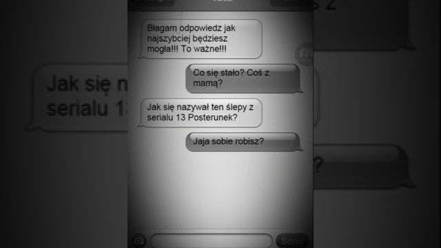 ULTRA ŚMIESZNE SMS'Y XD !!! OPIS !!!