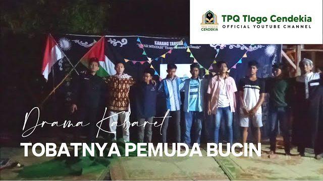 """Drama Kabaret """"Tobatnya Pemuda Bucin""""  TPQ Tlogo Cendekia"""