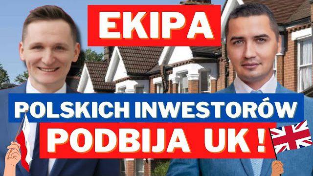 Ekipa Polskich Inwestorów Podbija UK.