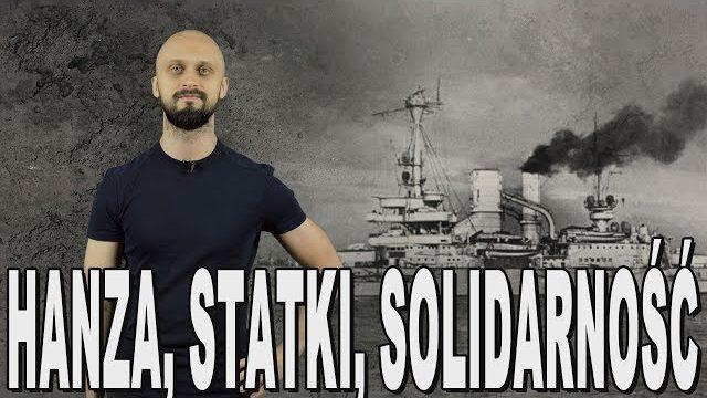 Hanza, statki, Solidarność – polski przemysł stoczniowy. Historia Bez Cenzury