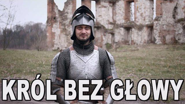Król bez głowy – Władysław Warneńczyk. Historia Bez Cenzury