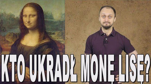 Kto ukradł Monę Lisę? Historia Bez Cenzury