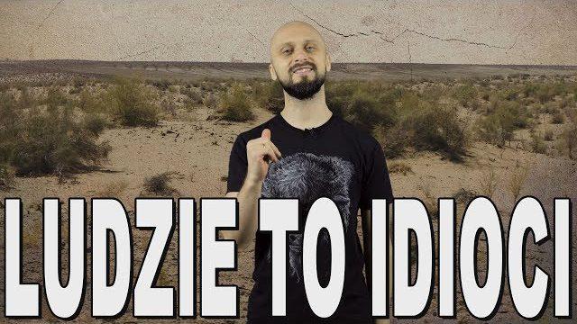 Ludzie to idioci – najgłupsze pomysły w historii. Historia Bez Cenzury