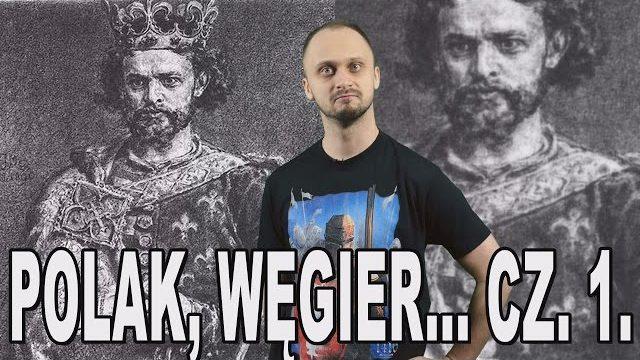 Polak, Węgier, dwa bratanki… cz.1. Historia Bez Cenzury