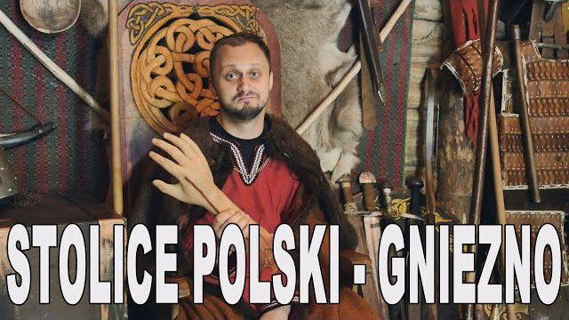 Stolice Polski – Gniezno. Historia Bez Cenzury